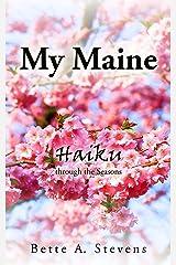 My Maine: Haiku through the Seasons Kindle Edition