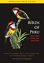 Birds of Peru: Revised and Updated Edition (Princeton Field Guides Book 63)