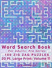 Word Search Book For Adults: Pro Series, 100 Zig Zag Puzzles, 20 Pt. Large Print, Vol. 11 (Pro Word Search Books For Adults)