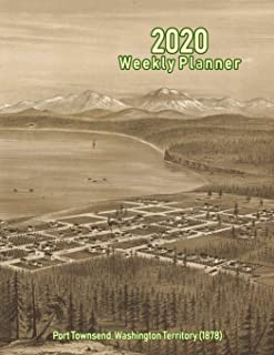 2020 Weekly Planner: Port Townsend, Washington Territory (1878): Vintage Panoramic Map Cover
