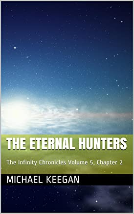 The Eternal Hunters: The Infinity Chronicles Volume 5, Chapter 2