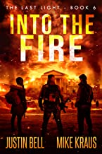 Into the Fire - The Last Light Book 6: (A Thrilling Post-Apocalyptic Survival Series)