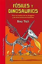 Fósiles y dinosaurios (Las Tres Edades / Nos Gusta Saber nº 31) (Spanish Edition)