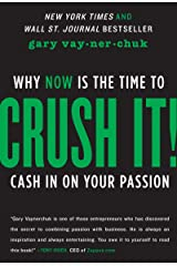 Crush It!: Why NOW Is the Time to Cash In on Your Passion Kindle Edition