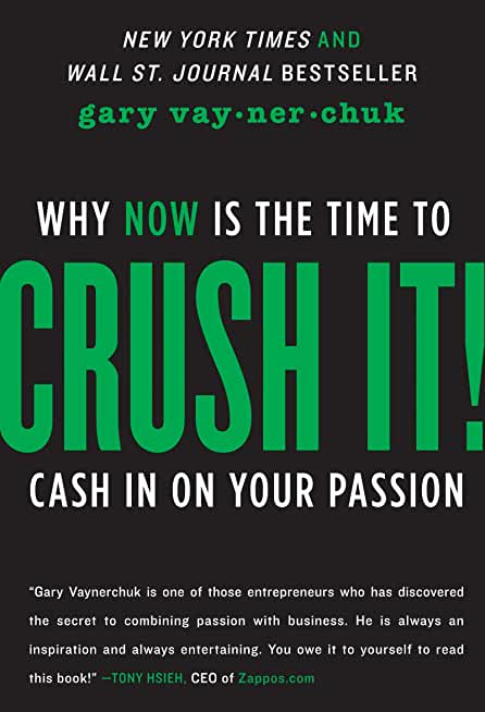 Crush It!: Why NOW Is the Time to Cash In on Your Passion (English Edition)