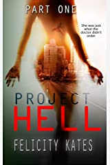 Project Hell--Part One: A Serial Sci-fi Romance (The New Earth Series Book 1) Kindle Edition
