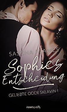 Sophies Entscheidung (Geliebte oder Sklavin 1) (German Edition)