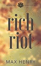 Rich Riot: A High School Bully Romance (Arcadia High Anarchists Book 3)