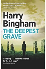 The Deepest Grave: Fiona Griffiths Crime Thriller Series Book 6 (Fiona Griffiths 6) Kindle Edition
