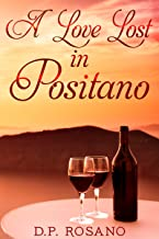 A Love Lost in Positano: Wine, Culture And Passion In Italy (English Edition)
