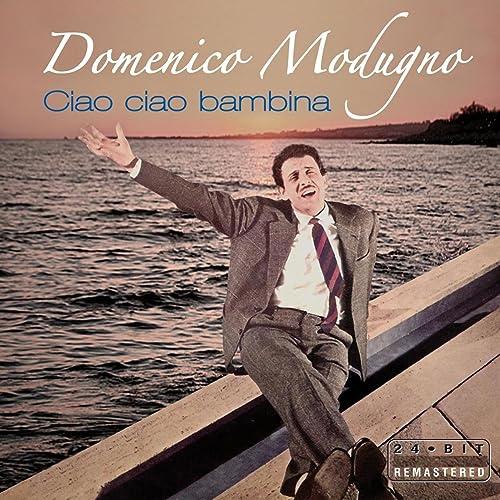 Domenico Modugno : Ciao ciao bambina (Digital Version)