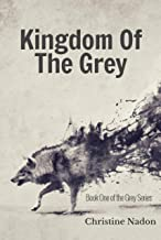Kingdom of the Grey: Book One of the Grey Series (English Edition)