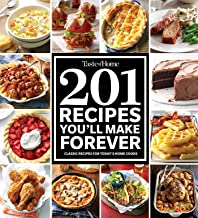 Taste of Home 201 Recipes You'll Make Forever: Classic Recipes for Today's Home Cooks