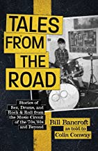 Tales from the Road: Stories of Sex, Drums, and Rock & Roll from the Music Circuit of the '70s, '80s and Beyond