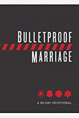 Bulletproof Marriage: A 90-Day Devotional Kindle Edition