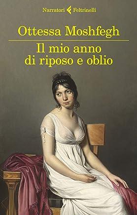 Il mio anno di riposo e oblio (Italian Edition)
