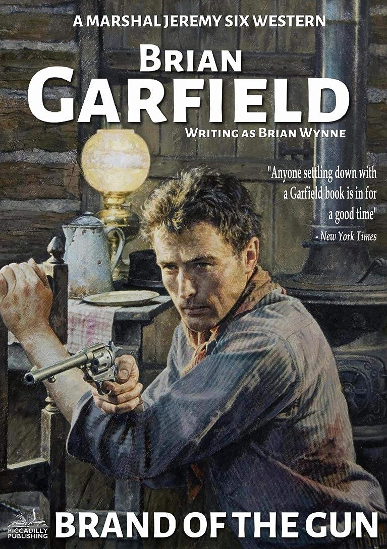 ランデブー驚くばかり名前Marshal Jeremy Six 6: Brand of the Gun (A Marshal Jeremy Six Western) (English Edition)