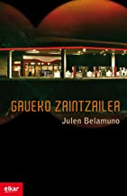 Gaueko zaintzailea (Literatura Book 340) (Basque Edition)