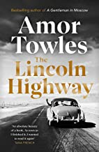 The Lincoln Highway: A New York Times Number One Bestseller