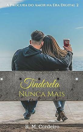 Tinderela Nunca Mais: A Procura do Amor na Era Digital 2