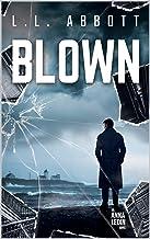 Blown: An International Suspense Thriller: Book 4 (Anna Ledin Spy Series)