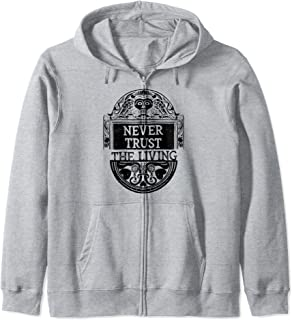 Never Trust the Living Death Occult Clothing Goth Gift Zip Hoodie