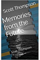 Memories from the Future Kindle Edition