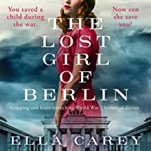 The Lost Girl of Berlin: Gripping and Heart-Wrenching World War 2 Historical Fiction (Daughters of New York)