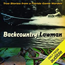 Backcountry Lawman: True Stories from a Florida Game Warden
