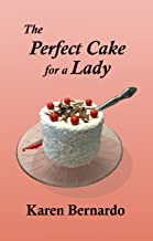The Perfect Cake for a Lady (Rose Bevelacqua Mysteries Book 2)