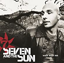 seven and the sun walk with me