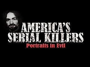 America`s Serial Killers: Portraits in Evil