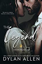 The Legend: A Second Chance Romance Standalone (Rivers Wilde Book 2)