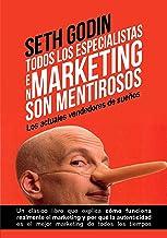Todos los especialistas en Marketing  son mentirosos: Los actuales vendedores de sueños