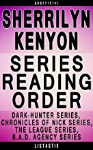 Sherrilyn Kenyon Series Reading Order: Series List - In Order: Dark-Hunter series, Were-Hunter series, Chronicles of Nick series, The League series, B.A.D. ... (Listastik Series Reading Order Book 32)