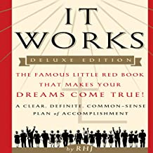It Works, Deluxe Edition: The Famous Little Red Book That Makes Your Dreams Come True!