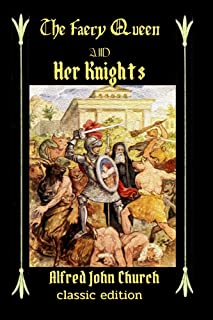 The Faery Queen and Her Knights: Stories Retold from Edmund Spenser : with original illustrations