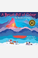 A Brush Full of Colour: The World of Ted Harrison Paperback