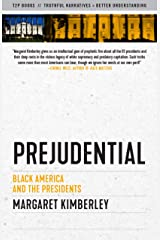 Prejudential: Black America and the Presidents (Sunlight Editions) Kindle Edition