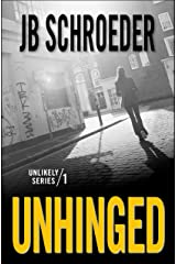 Unhinged (Unlikely Series Book 1) Kindle Edition