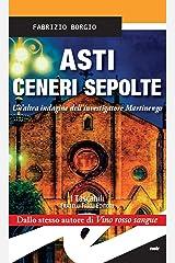 Asti ceneri sepolte: Un'altra indagine dell'investigatore Martinengo Formato Kindle