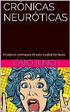 Crónicas Neuróticas: Historias nerviosas de una ciudad de locos (Spanish Edition)