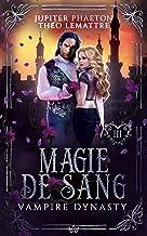 Magie de Sang (Vampire Dynasty t. 3)