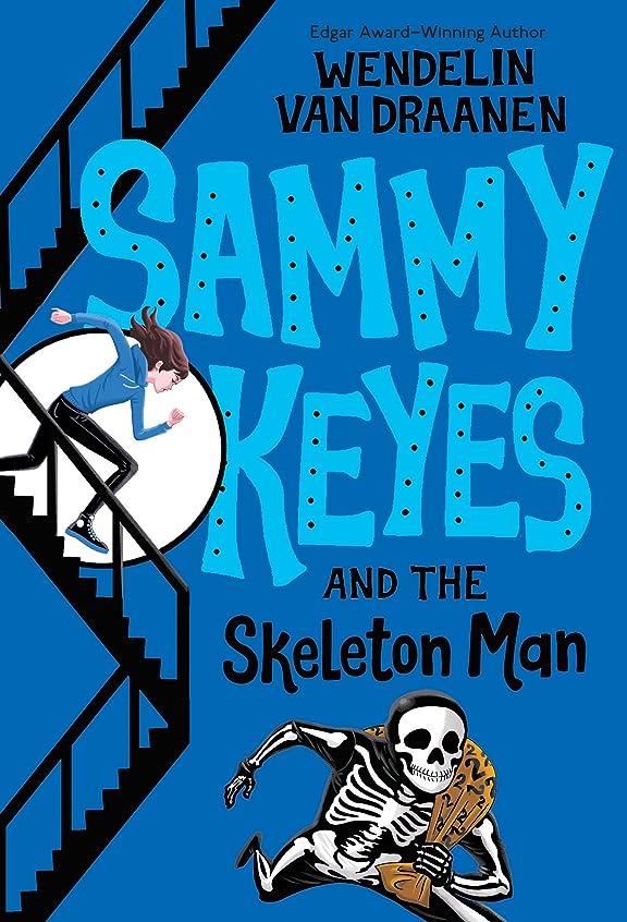 圧縮する迫害する技術Sammy Keyes and the Skeleton Man (English Edition)