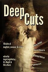 Deep Cuts: Mayhem, Menace, & Misery Kindle Edition