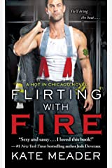 Flirting with Fire (Hot In Chicago Series) Kindle Edition