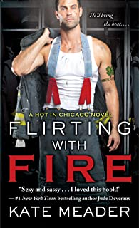 Flirting with Fire (Hot In Chicago Series)