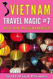 Vietnam Travel Magic #7: Hoi An Pilgrimage