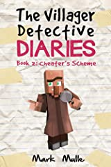 The Villager Detective Diaries (Book 2): Cheater's Scheme (An Unofficial Minecraft Diary Book for Kids Ages 9 - 12 (Preteen) Kindle Edition