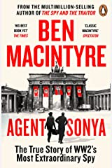 Agent Sonya: Lover, Mother, Soldier, Spy Kindle Edition